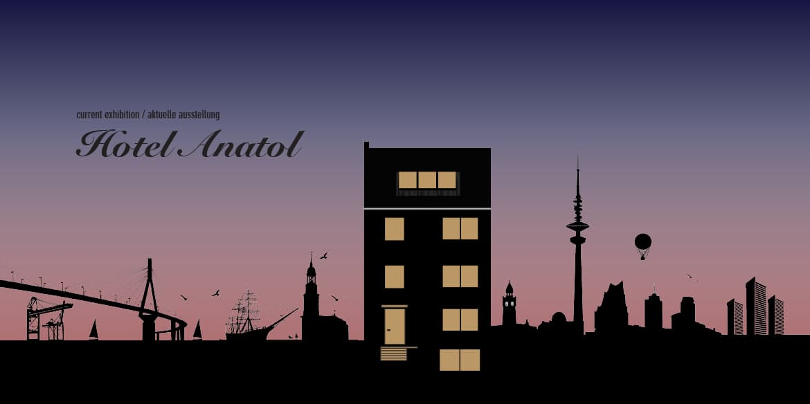 Hotel Anatol - Exhibition #09_08.2019 - 08.2021